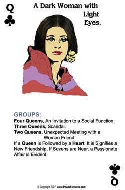 Queen of Clubs - represents all ladies who are not divorcees.