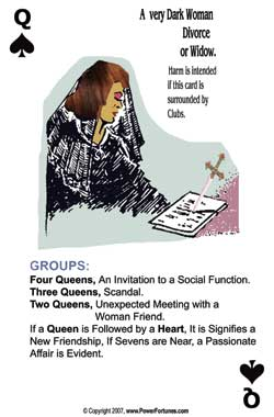 Queen of Clubs - represents a dark lady, or a divorcee.